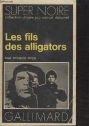 Collection Super Noire N° 76. Les Fils Des Alligators. - Couverture - Format classique