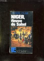 Niger Fleuve Du Sahel. - Couverture - Format classique