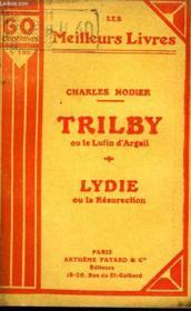 Trilby Ou Le Lutin D'Argail - Lydie Ou La Resurrection - Couverture - Format classique