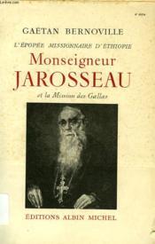 L'Epopee Missionnaire D'Ethiopie, Monseigneur Jarosseau Et La Mission Des Gallas - Couverture - Format classique