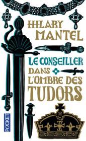 Le conseiller t.1 ; dans l'ombre des Tudors - Couverture - Format classique