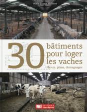 30 bâtiments pour loger les vaches - Couverture - Format classique