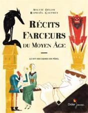 Récits farceurs du Moyen age ; le dit des dames en péril - Couverture - Format classique