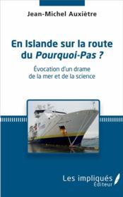 En islande sur la route du pourquoi-pas ? évocation d'un drame de la mer et de la science - Couverture - Format classique