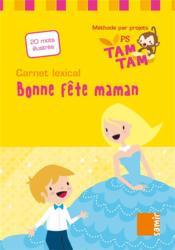 Carnet lexical PS-P4 ; bonne fête maman - Couverture - Format classique
