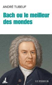 Bach ou le meilleur des mondes - Couverture - Format classique