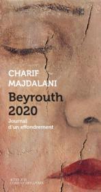 Beyrouth 2020 ; journal d'un effondrement - Couverture - Format classique