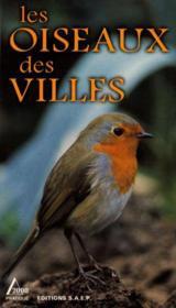 Les oiseaux des villes et des bourgades - Couverture - Format classique