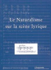 Le naturalisme sur la scène lirique - Couverture - Format classique