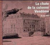 Chute De La Colonne Vendome (La) - Couverture - Format classique