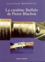 La Carabine Buffalo De Pierre Blachon - Couverture - Format classique