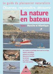 La nature en bateau t.1 ; manche et atlantique ; le guide du plaisancier naturaliste - Intérieur - Format classique