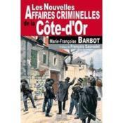 Les nouvelles affaires criminelles de la Côte-d'Or - Couverture - Format classique
