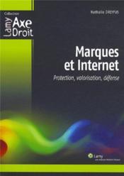 Marques Et Internet. Protection, Valorisation, Defense - Couverture - Format classique
