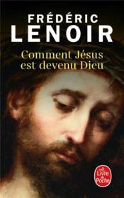 telecharger Comment Jesus est devenu Dieu livre PDF en ligne gratuit