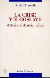 La Crise Yougoslave - Couverture - Format classique