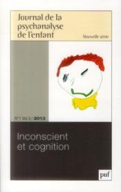 Journal De La Psychanalyse De L'Enfant N.1/3 ; Inconscient Et Cognition (édition 2013) - Couverture - Format classique