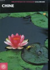 Le Grand Guide De La Chine. Collection : Bibliotheque Du Voyageur. - Couverture - Format classique