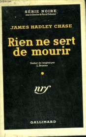 Rien Ne Sert De Mourir. ( This Way For A Shroud). Collection : Serie Noire Avec Jaquette N° 198 - Couverture - Format classique