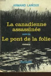 La Canadienne Assassinee Suivi De Le Pont De La Folie. - Couverture - Format classique