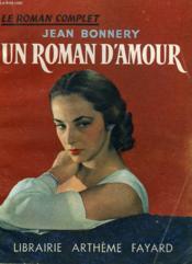 Un Roman D'Amour. Collection : Le Roman Complet. - Couverture - Format classique