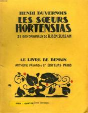 Les Soeurs Hortensias. 31 Bois Originaux De R.Ben Sussan. Le Livre De Demain N°117. - Couverture - Format classique