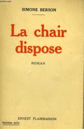 La Chair Dispose. - Couverture - Format classique