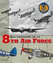 Les chasseurs de la 8th air force - Couverture - Format classique