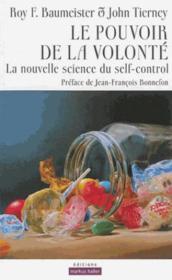 Le pouvoir de la volonté ; la nouvelle science du self-control - Couverture - Format classique