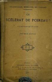 Ce Scelerat De Poireau ! Vaudeville En Un Acte / Nouvelle Edition. - Couverture - Format classique