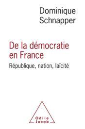 De la démocratie en France ; République, nation, laïcité - Couverture - Format classique