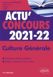 Actu'concours ; culture générale ; concours 2021-2022 (édition 2021/2022) - Couverture - Format classique