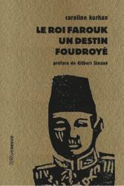 Le roi Farouk : un destin foudroyé - Couverture - Format classique
