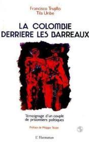 Colombie Derriere Les Barreaux - Couverture - Format classique