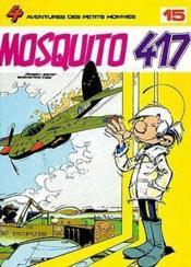 Les Petits Hommes T.15; Mosquito 417 - Couverture - Format classique