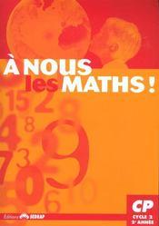 A Nous Les Maths ! ; Cp ; Livre De L'Elève - Intérieur - Format classique