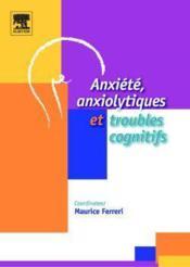 Anxiete Anxiolytiques Troubles Cognitifs - Couverture - Format classique