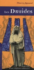 Druides ; modernité d'une tradition millénaire - Couverture - Format classique