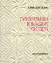 L'imprononçable jour de ma naissance, André Breton, 1713 - Couverture - Format classique