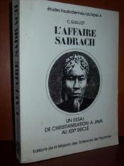 L'affaire Sadragh : un essai de christianisation à Java au XIXe siècle. - Couverture - Format classique