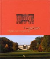Compiègne royal et imperial ; le palais de Compiègne et son domaine - Couverture - Format classique
