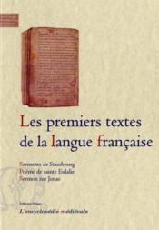 Les premiers textes de la langue française : serments de Strasbourg ; poème de sainte Eulalie, sermon sur Jonas - Couverture - Format classique
