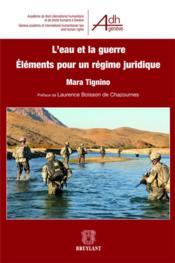 L'eau et la guerre ; éléments pour un régime juridique - Couverture - Format classique