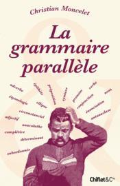 La grammaire parallèle - Couverture - Format classique
