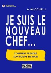 Je Suis Le Nouveau Chef ... - Couverture - Format classique