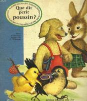 Que Dit Petit Poussin ? - Couverture - Format classique
