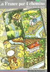La France Par 4 Chemins. Mieux Vivre La Route. Iyineraire Bis. - Couverture - Format classique