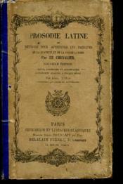 Prosodie Latine Ou Methode Pour Apprendre Les Principes De La Quantite Et De La Poesie Latines - Couverture - Format classique