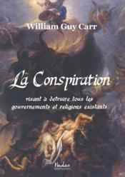 La conspiration visant à détruire tous les gouvernements et religions existants - Couverture - Format classique