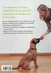 Un chien parfait en 21 jours ; lui (ré)apprendre les bonnes manières en s'amusant - 4ème de couverture - Format classique